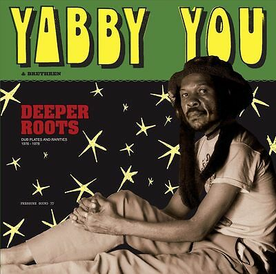 Yabby You - Deeper Roots: Dub Plates and Rarities 1976-1978