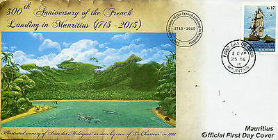 Mauritius 2015 FDC French Landing 300th Anniv 1v Set Cover Ships Le Chasseur