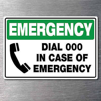 Dial 000 in emergency sign Quality water/fade proof 7 year vinyl oh&s