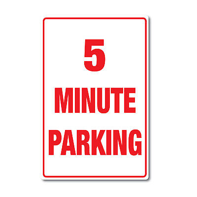 5 Minute Parking Sign premium quality water & fade proof 10 year vinyl