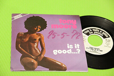 """Tony Moore 7"""" Is It Good ? Orig Italy Promo 1977 Sex Cover"""