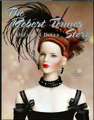 The Robert Tonner Story Dreams & Dolls Collectors Book Stephanie Finnegan NEW