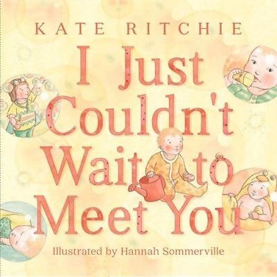 NEW I Just Couldn't Wait to Meet You By Kate Ritchie Hardcover Free Shipping