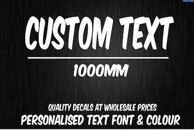 CUSTOM Sticker Decal Choose Your Own Text (1000mm Long) Vinyl Decal Personalised