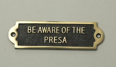 """""""BE AWARE OF THE PRESA"""" Solid Brass Beware of the Dog Sign"""