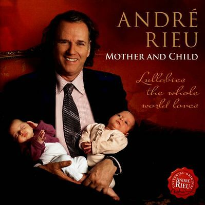 André Rieu - Mother and Child: Lullabies the Whole World Loves