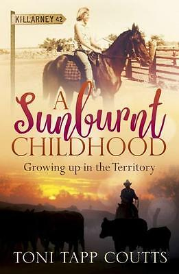 NEW A Sunburnt Childhood By Toni Tapp Coutts Paperback Free Shipping