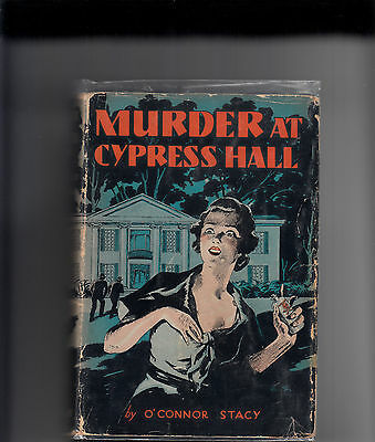O'Connor Stacy MURDER AT CYPRESS HALL HC 1st ed. Rare