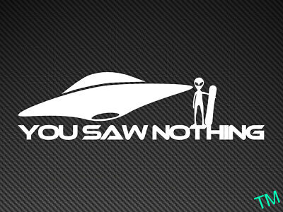 You Saw Nothing Snowboarder (Alien/UFO) Funny Car Snowboard Sticker Vinyl Decal