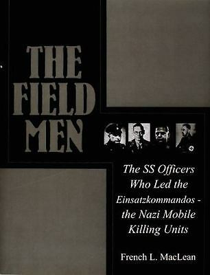 Book - The Field Men: The SS Officers Who Led the Einsatzkommandos