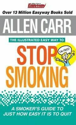 NEW The Illustrated Easy Way to Stop Smoking By Allen Carr Paperback
