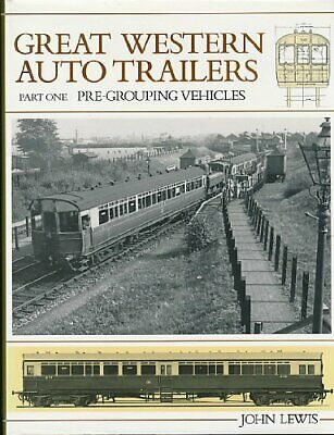 GWR Great Western Railway Auto Trailers: Pt. 1: Pre-grouping Vehicles by John...