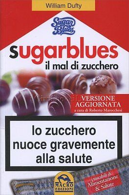 Libro Sugar Blues Il Mal Di Zucchero - William Dufty