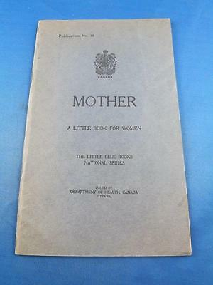 Booklet Mother A Little Book For Women Department Of Health Canada 1928