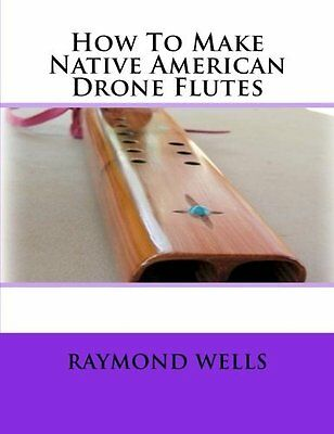 How to MakeThe Native American DRONE  Flutes  - 5 or 6 hole flute - woodworking