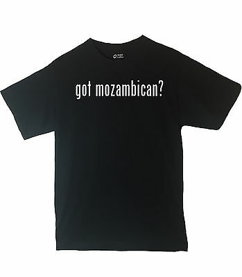Got Mozambican? Shirt Country Pride Shirt Different Print Colors Inside!