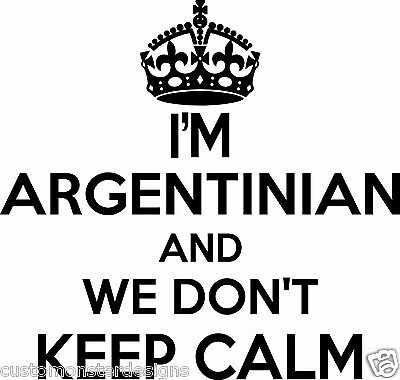 Argentinian Wall Sticker... 20 inches Tall We Don't Keep Calm Vinyl Wall Art
