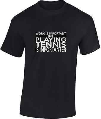 Work is Important but Playing  Tennis  is Importanter T shirt  Funny Gift