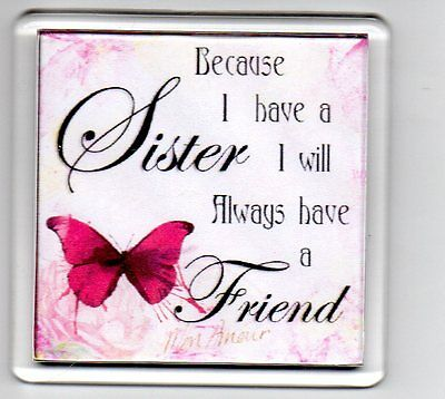 FRIDGE MAGNET Quotes Saying Gift Present Novelty Funny SISTER FRIENDS