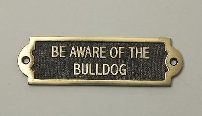 """""""BE AWARE OF THE BULLDOG"""" Solid Brass Beware of the Dog Sign"""