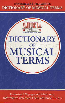 Santorella's Dictionary of Musical Terms Definitions, Reference Charts & Theory
