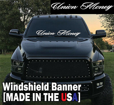 "Union Money Windshield Banner Decal / Sticker 6x44"" America worker truck usa"