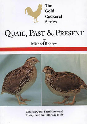 NEW BOOK Quail, Past and Present Poultry Hatching Eggs Cage Breeding 2nd Quailty