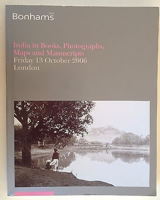 BONHAMS India in Books Photographs Maps and Manuscripts 2006 Catalog