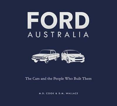 Ford Australia: The Cars and the People Who Built Them Doug Wallace Michele Cook