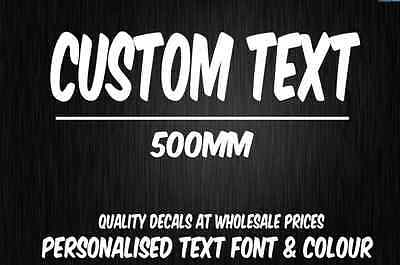 CUSTOM Sticker Decal Choose Your Own Text (500mm Long) Vinyl Decal Personalised