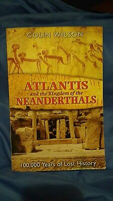 Atlantis and the Kingdom of the Neanderthals : 100,000 Years of Lost History...