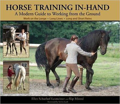 Horse Training in Hand A Modern Guide to Groundwork - Kip Mistral  HB  NEW