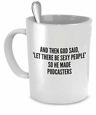 Podcasters Mug - Sexy People So He Made Podcasters Sexy Podcaster Gift