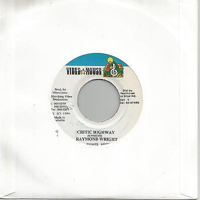 "Raymond Wright - Critic Highway (Vibes House) Reggae 7"" Vg+"