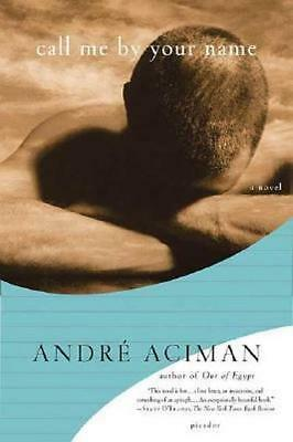 NEW Call Me by Your Name By Andre Aciman Paperback Free Shipping