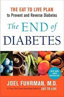 NEW The End of Diabetes By Joel Fuhrman Paperback Free Shipping