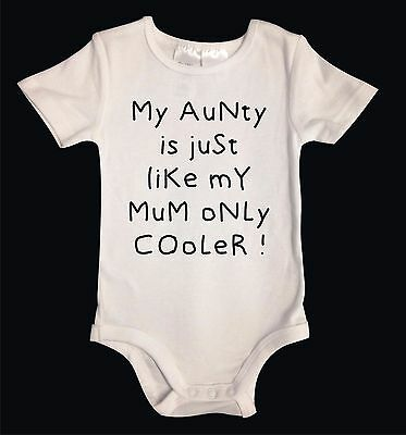 My Aunty is like my Mum only Cooler White Cotton Unisex Baby Suit OnePiece Funny