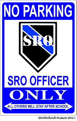 No Parking School Resource Officer Only 8x12 Metal Sign