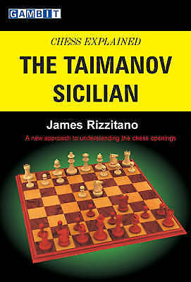 Chess Explained: The Taimanov Sicilian by James Rizzitano (Paperback, 2006)