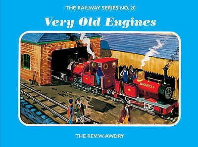 The Railway Series No. 20: Very Old Engines by Rev. W. Awdry (Hardback, 2004)