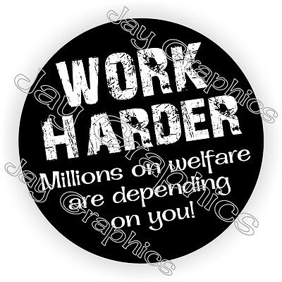 Work Harder Millions on Welfare Hard Hat Sticker | Decal Funny Helmet Label USA