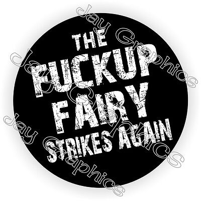F**kup Fairy Strikes Again Hard Hat Sticker / Decal / Label Helmet Funny Foreman