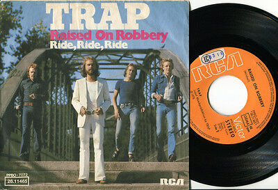 TRAP - Raised On Robbery / Ride Ride Ride 45 '76 GLAM ROCK STONES ROCK German PS