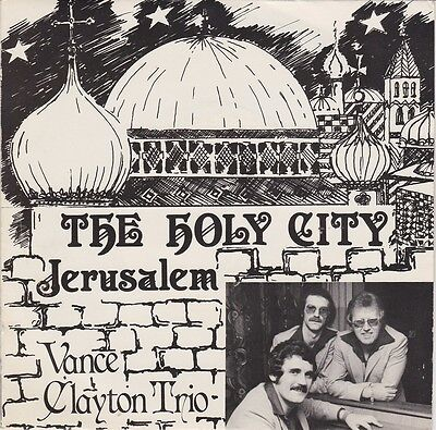 VANCE CLAYTON TRIO - The Holy City – Jerusalem [Vinyl Single 7 Inch,1981] UK VG+