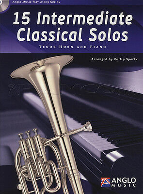 15 Intermediate Classical Solos for Tenor Horn Sheet Music Book with CD