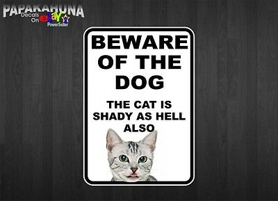 """Beware Of The Dog  CAT IS SHADY 10"""" Vinyl Decal Car Pet Window Wall Sign Sticker"""