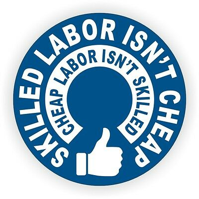 Skilled Labor Isnt Cheap Hard Hat Sticker / Funny Helmet Decal Label Laborer