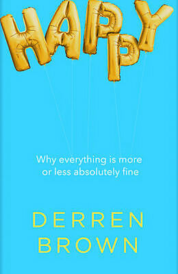 Happy: Why More or Less Everything is Absolutely Fine | Derren Brown