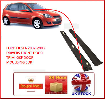 New FORD Fiesta 5 DR 2001-2008 MK6 Drivers Front Door OSF Black Trim Moulding RH
