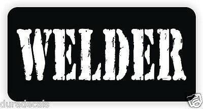 WELDER Helmet Sticker / Decal / Funny Label Motorcycle Hard Hat Welding Mig Tig